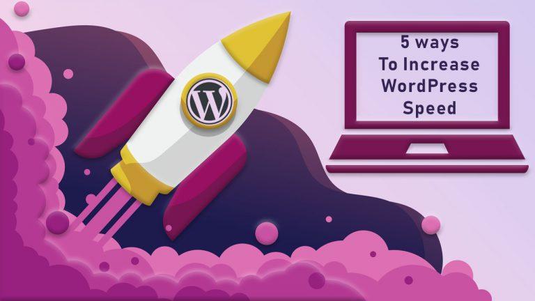 5 most amazing ways to increase WordPress Speed