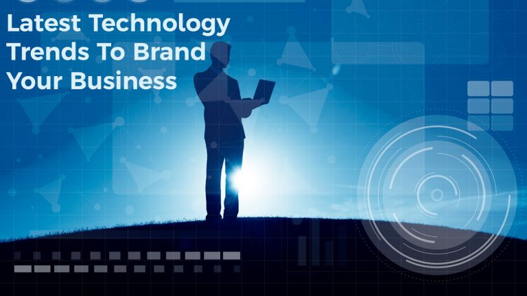 Latest Technology Trends To Brand Your Business
